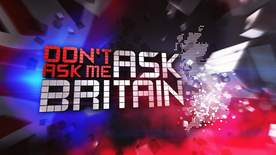 Don't Ask Me Ask Britain - Episode 1