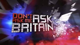 Don't Ask Me Ask Britain - Episode 2